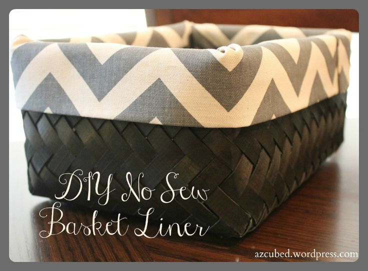 DIY No Sew Basket Liner--I'd prefer a real liner but realistically, this is all I have time for