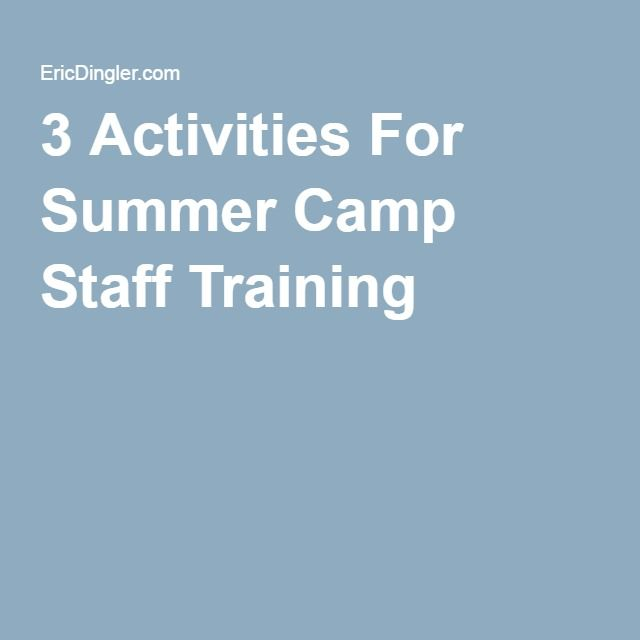 3 Activities For Summer Camp Staff Training