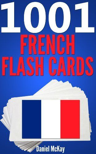 1001 French Flash Cards : French Vocabulary Builder by Daniel McKay. $0.99