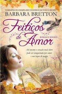Pedacinho Literário: Feitiços de Amor + Sonhos Encantados, Barbara Bret...