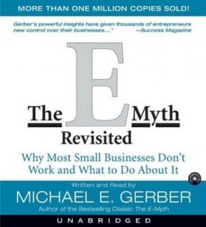 The E-myth Revisited: Why Most Small Businesses Don't Work - This is a link to the Audio CD version