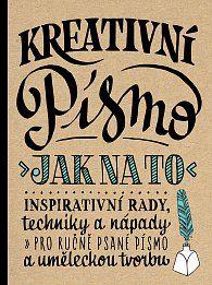 Kreativní písmo - Jak na to    Gabri Joy Kirkendallová , Laura Lavenderová , Julie Manwaringová , Shauna Lynn Panczyszynová