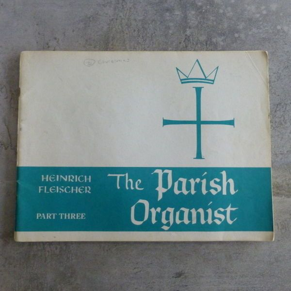 Vintage The Parish Organist Part Three Edited by Heinrich Fleischer. One Hundred Twenty Chorale Preludes, Voluntaries, and Postludes by Older Masters and Contemporary Composers. 78 pages. Copyright 1953 by Concordia Publishing House, St. Louis, Mo. Printed in U. S. A.