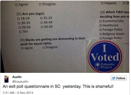Tweet from user @troyauztin: 'An exit poll questionnaire in SC on Election Day. This is shameful!' Exit poll question: 'Blacks are getting too demanding in their push for equal rights. Agree/Disagree'