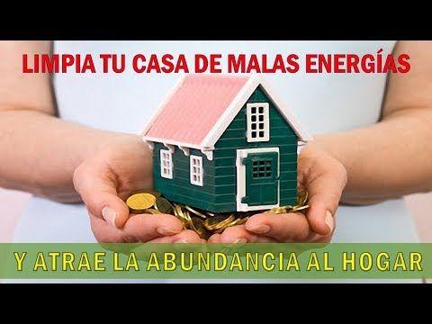 LIMPIA TU CASA DE MALAS ENERGIAS Y ATRAE LA ABUNDANCIA A TU HOGAR #GenerarEXITO - YouTube