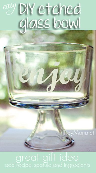 DIY etched glass {enjoy} trifle bowl. Makes a great gift and easy to make, learn how at TidyMom.net
