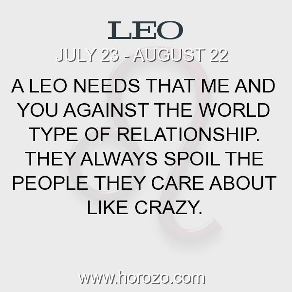 Fact about Leo: A Leo needs that me and you against the world type of... #leo, #leofact, #zodiac. Leo, Join To Our Site https://www.horozo.com You will find there Tarot Reading, Personality Test, Horoscope, Zodiac Facts And More. You can also chat with other members and play questions game. Try Now! #horoscopesdates