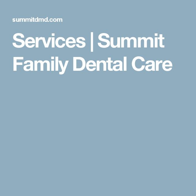 Services | Summit Family Dental Care