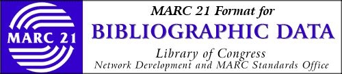 MARC 21 FORMAT FOR BIBLIOGRAPHIC DATA