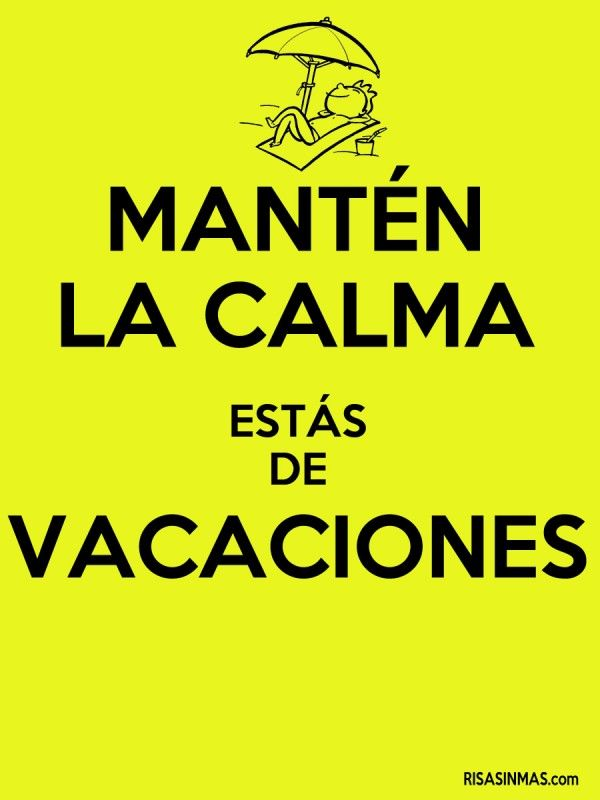 Mantén la calma estás de vacaciones
