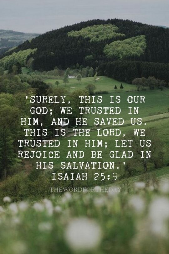 BIBLE VERSE, ISAIAH 25:9, BIBLE QUOTE, SCENERY, THE WORD FOR THE DAY QUOTE