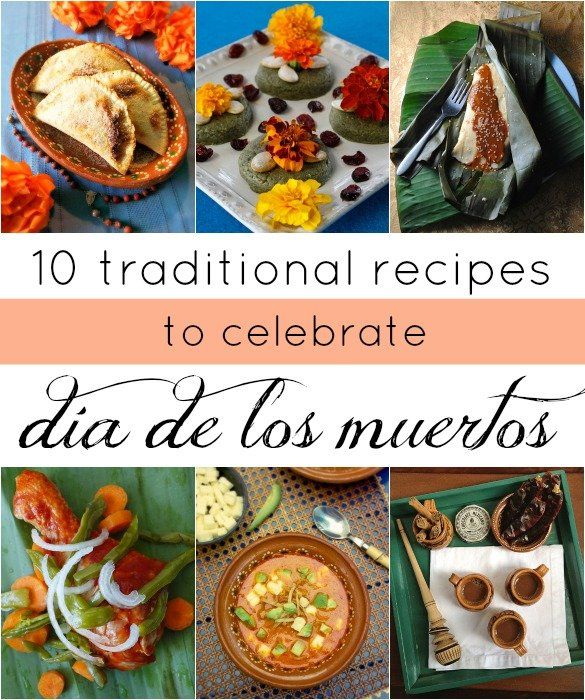 Celebrate Day of the Dead with 10 traditional recipes including empanadas de camote, mazapan de pepita, tamales, pollo en mixiote, sopa Azteca, spicy chocolate caliente and more!