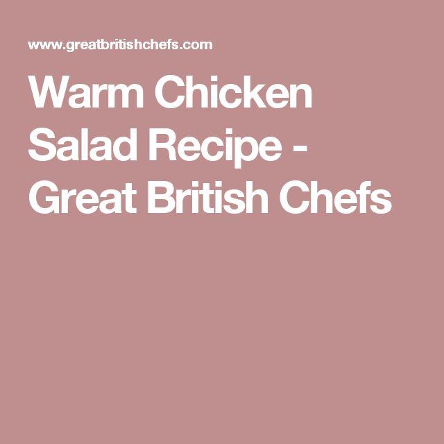 Warm Chicken Salad Recipe - Great British Chefs