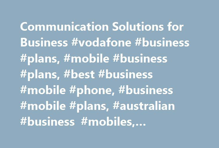 Communication Solutions for Business #vodafone #business #plans, #mobile #business #plans, #best #business #mobile #phone, #business #mobile #plans, #australian #business #mobiles, #business #mobile http://broadband.nef2.com/communication-solutions-for-business-vodafone-business-plans-mobile-business-plans-best-business-mobile-phone-business-mobile-plans-australian-business-mobiles-business-mobile/  # How many connections do you need for your business? Terms and conditions Included Data…