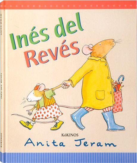 """Anita Jeram. """"Inés del revés"""". Editorial Kókinos ( 3 a 6 años)"""