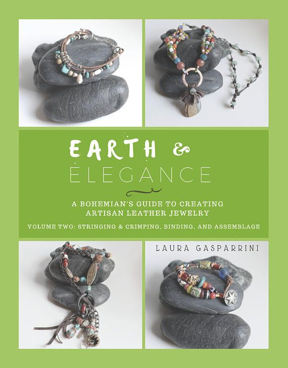 Earth & Elegance ~ Volume 2: Stringing, Crimping, Binding, and Assemblage, How-to make Artisan leather jewelry tutorials, make boho jewelry. #affiliate link