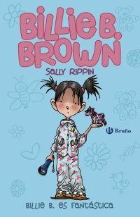"""""""Billie B. Brown, 2. Billie es fantástica"""" de Sally Rippin Billie B. Brown tiene dieciséis pecas, una linterna azul y seis rotuladores de colores superchulos. ¿Sabes qué significa la B que hay entre su nombre y su apellido? ¡Sí, has acertado! Es la B de BASTANTE MAYOR. Pero también es la B de BUENA, porque Billie es fantástica haga lo que haga: esté en el cole o se vaya de acampada. ¡Descubre sus aventuras, y las de Jack, su mejor amigo, en esta colección! DE 7 A 9 AÑOS. Signatura:  R BRU…"""