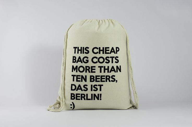 If you know Berlin you know that it's the truth! - Find it here: http://www.officineberlinesi.com/shop/classic-gymsacks/cheap-bag-gymsack/  #backpack #bag #canvasbag #canvastote #beutel #sac #rucksack #mochila #handmade #sacfourre-tout #screenprinting #taschen  #berlin #funny #beers