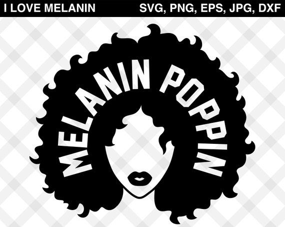 Melanin Poppin Digital Files Featuring Afro Girl With Text Inside Hair File Perfect For T Shirts Birthda Afro Girl Vinyl Projects Birthday Party Decorations