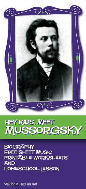 Hey Kids, Meet Modest Mussorgsky   Composer Biography and Music Lesson Resources - http://makingmusicfun.net/htm/f_mmf_music_library/hey-kids-meet-modest-mussorgsky.htm