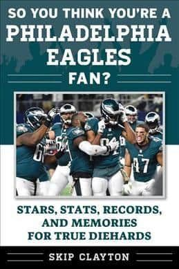 So You Think You're a Philadelphia Eagles Fan?: Stars, Stats, Records, and Memories for True Diehards