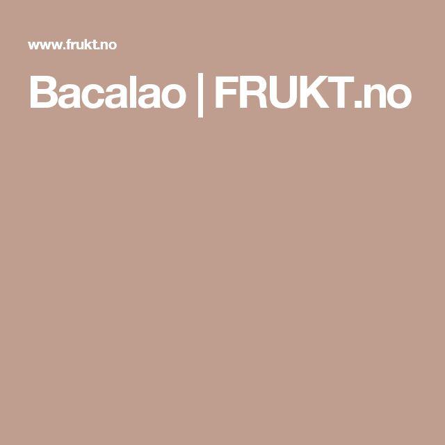 Bacalao   FRUKT.no