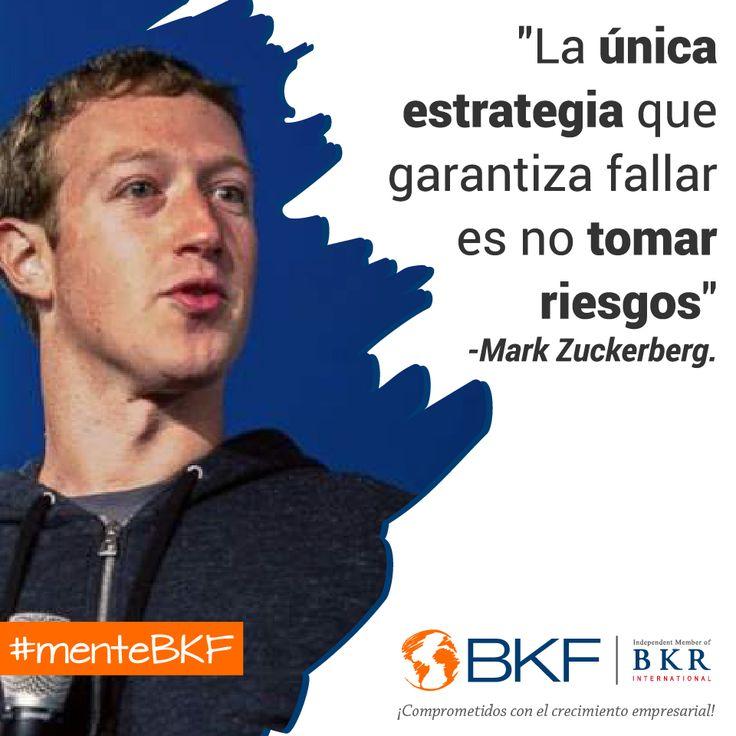 """""""La única estrategia que garantiza fallar es no tomar riesgos"""" - Mark zuckerberg"""