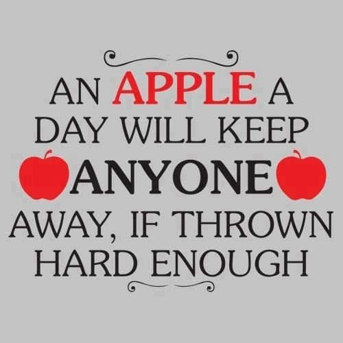 An apple a day will keep anyone away if thrown hard enough