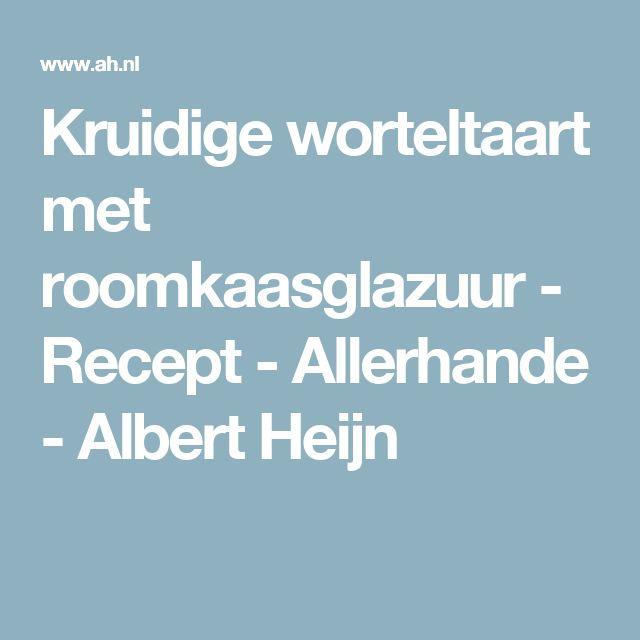 Kruidige worteltaart met roomkaasglazuur - Recept - Allerhande - Albert Heijn