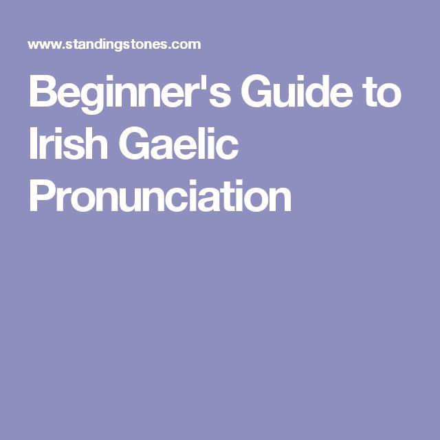 Beginner's Guide to Irish Gaelic Pronunciation