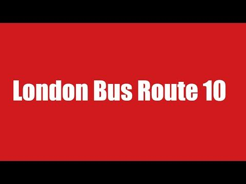 The History Of London Bus Route 10 With Live Bus Map