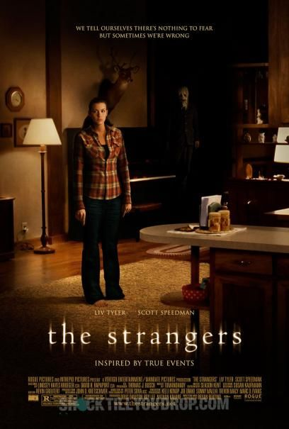 The Strangers (2008) In this heart-pounding thriller, a young suburban couple welcomes the peace and quiet of a secluded family vacation home -- that is, until three masked invaders make them realize just how dangerous isolation can be. Scott Speedman, Liv Tyler, Gemma Ward...Ts horror