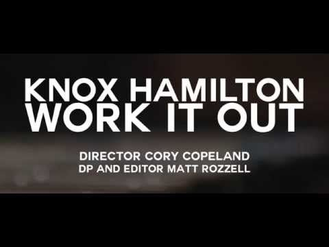"""""""Work it Out"""" by Knox Hamilton (Official Music Video) - YouTube"""