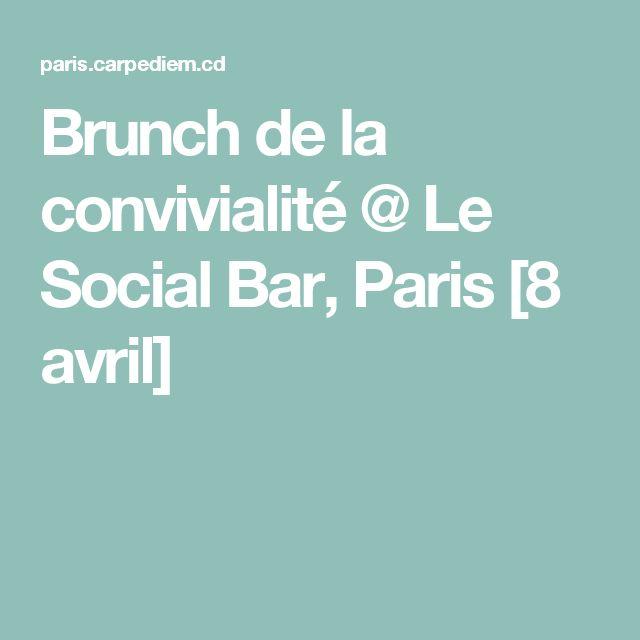 Brunch de la convivialité @ Le Social Bar, Paris [8 avril]