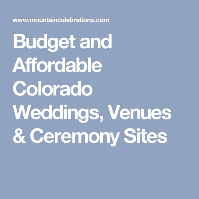 Budget and Affordable Colorado Weddings, Venues & Ceremony Sites