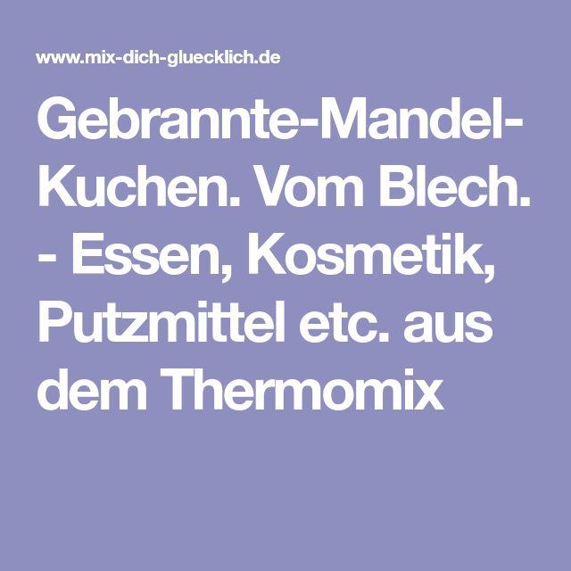 Gebrannte-Mandel-Kuchen. Vom Blech. - Essen, Kosmetik, Putzmittel etc. aus dem Thermomix
