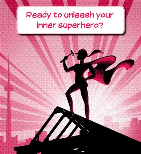 Ready to unleash your inner superhero? Please help me by sponsoring me in the Women's Build!