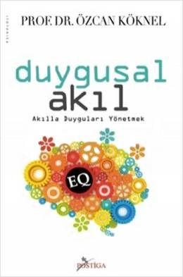 Duygusal Akıl - Özcan Köknel http://www.dr.com.tr/kitap/duygusal-akil/ozcan-koknel/egitim-basvuru/psikoloji-bilimi/urunno=0000000430264 13,49 TL