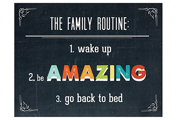 Family Routine...yep, that's us alright!!!Families Wall, Art Shops, Onekingslane Com, Graphics Appeal, Cooking Tips, Chalkboards Quotes, King Lane, Families Mottos, Families Routines
