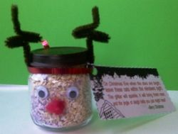 Quaker Oats and glitter. have each child fill a baby food jar.  Attach lid and use a brown sharpie to color the lid. Using a glue gun assist child with attaching the eyes, nose, and antlers. Attach a small card using ribbon with the following on it:  On Christmas Eve when the stars are bright, leave these oats within the reindeers sight. The glitter will sparkle, it will bring them near, and the jingle of sleigh bells you just might hear!
