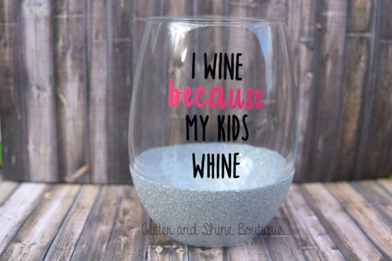 I wine because my kids whine Wine Glasses by GlitterShineBoutique