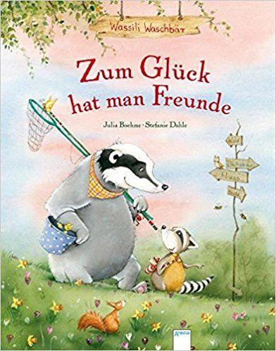 Zum Glück hat man Freunde Wassili Waschbär: Amazon.de: Julia Boehme, Stefanie Dahle: Bücher