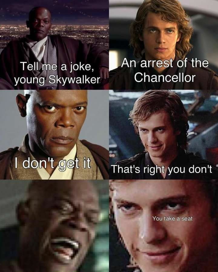 Awww Now This Is Just Mean I Still Laughed The Awesome Samuel L Jackson And The Awesome Hayden Christe Star Wars Memes Star Wars Facts Star Wars Humor