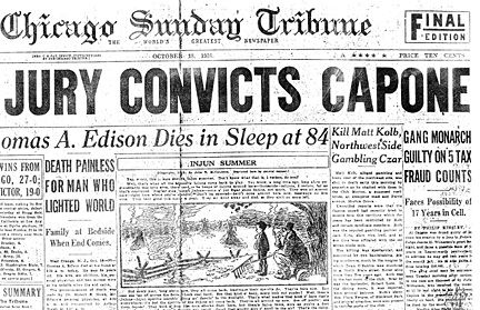 Chicago Tribune headline after Capone's conviction on October 17, 1931.  The trial was covered in magazines and newspapers all over the country.