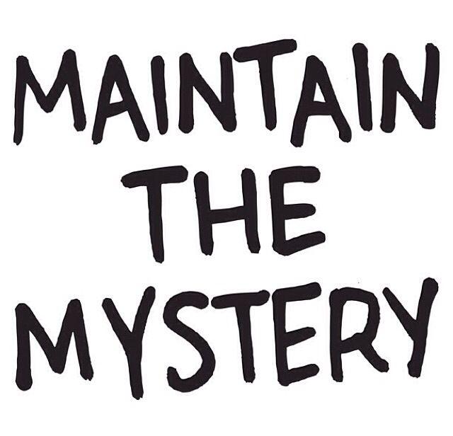 Maintain the mystery