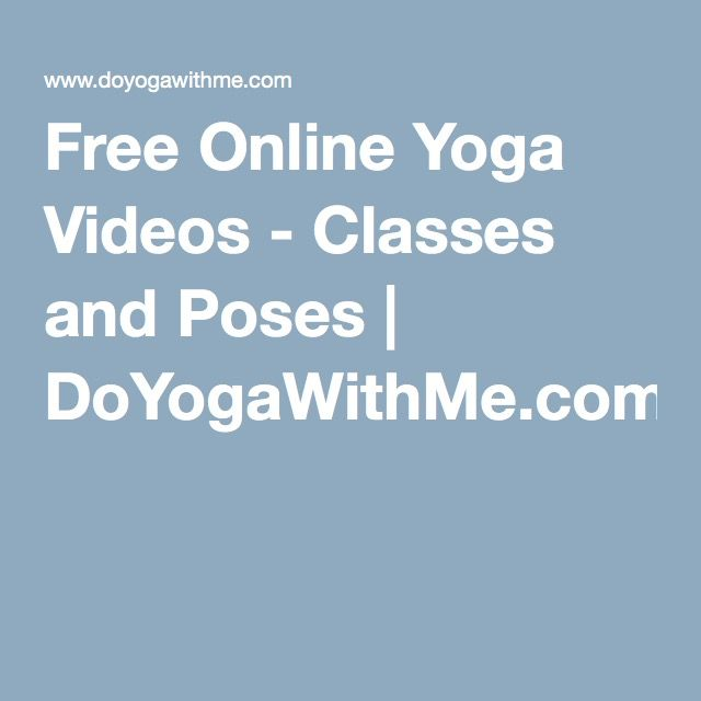 Free Online Yoga Videos - Classes and Poses   DoYogaWithMe.com
