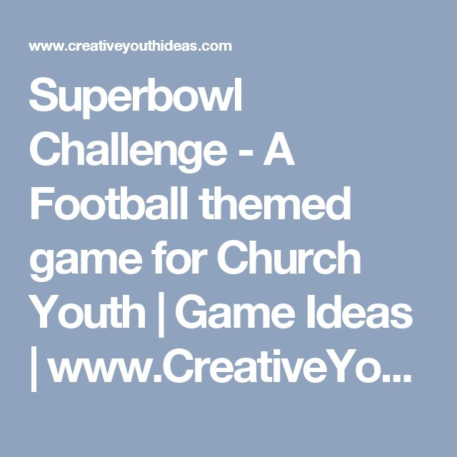 Superbowl Challenge - A Football themed game for Church Youth   Game Ideas   www.CreativeYouthIdeas.com