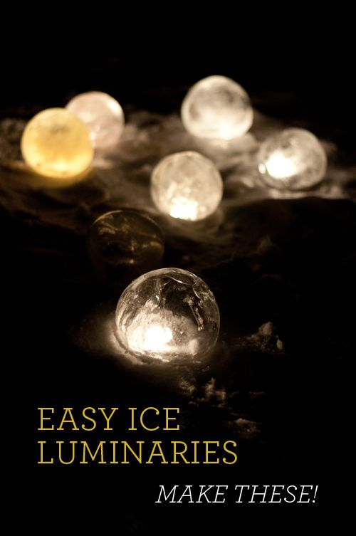Easy DIY Ice Luminaries.