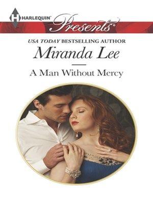 A Man Without Mercy - By Miranda Lee