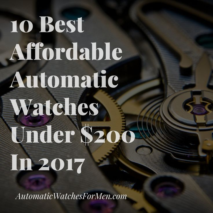 It's a common perception that automatic watches are expensive. But do you know that not all automatic watches are too expensive to own? Some are even downright cheap.  Here is the list of the 10 best and hugely affordable automatic watches under $200 In 2017.  >>>> https://automaticwatchesformen.com/10-best-affordable-automatic-watches-under-200-in-2017  Let me know what you guys think and whether there are other watches suitable to be included in the list =)
